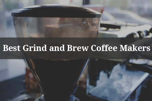 Kalorik Grind And Brew Coffee Maker : Best Grind and Brew Coffee Makers [Tested] - Read Before Buying!